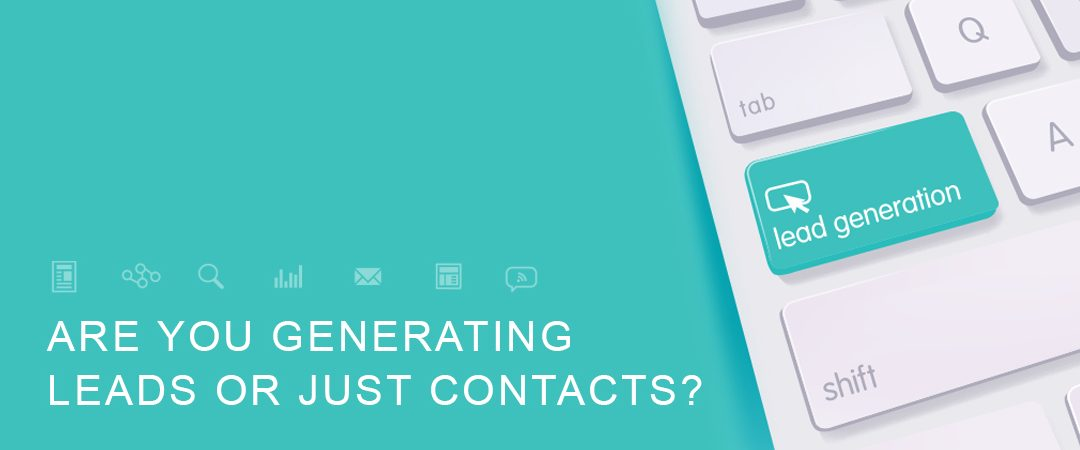 Are You Generating Leads or Just Contacts?