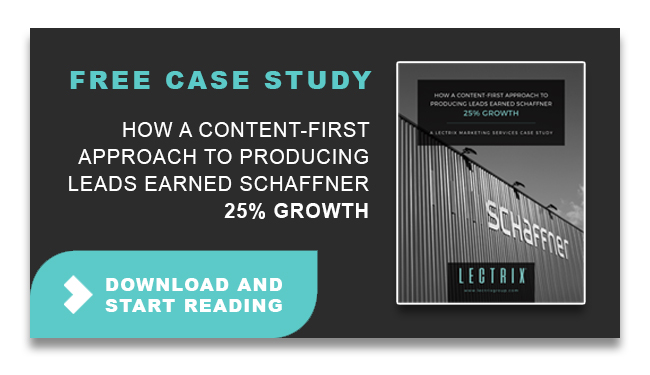 Click here to download Case Study: How A Content-First Approach to Producing Leads Earned Schaffner 25% Growth