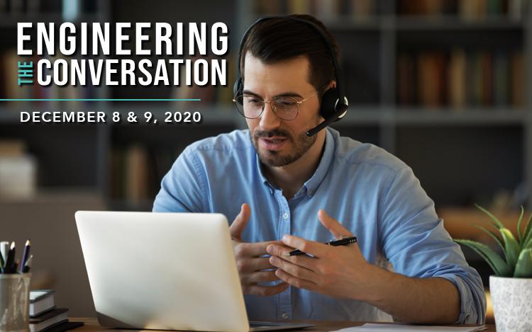 December 8 & 9: Engineering the Conversation 2020